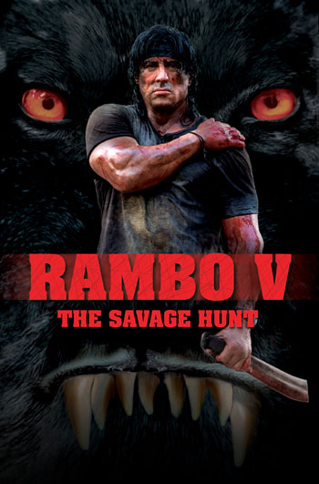 Rambo V 5 Movie Poster Savage Hunt