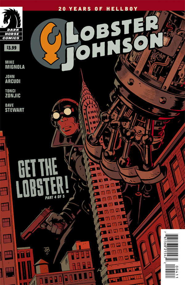 "Lobster Johnson ""Get The Lobster"" #4, Dark Horse What can I really say about Lobster Johnson? If you love movies like Indiana Jones and noir type adventure stories you'll greatly enjoy this storyline! Issue number 4 is jam packed with  more weird ass characters & awesome art by Tonci Zonjic. It even has a cool ass battle that pits the Lobster against a metal armed man & giant Gorilla (who also sports mechanical arms) in a miniature model city. This goes down more like a brawl from a Godzilla movie! Anyway John Arcudi and Mike Mignola keep the bizarre story tightly intact furthering my desire to see Guillermo Del Toro tackle a big screen adaptation of this always excellent title. If you're not familiar with Lobster Johnson you're missing out big time!"